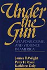 Under the Gun Weapons Crime and Violence in America