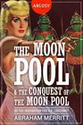The Moon Pool  The Conquest of the Moon Pool