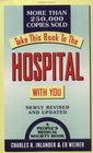 Take This Book to the Hospital With You A Consumer Guide to Surviving Your Hospital Stay