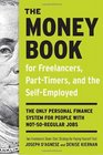 The Money Book for Freelancers Part-Timers and the Self-Employed The Only Personal Finance System for People with Not-So-Regular Jobs