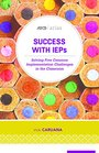 Success with IEPs Solving Five Common Implementation Challenges in the Classroom