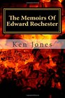 The Memoirs Of Edward Rochester Imagine Jane Eyre was written by Edward Rochester