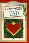To a Very Special Dad (To Give and to Keep) (To-Give-and-to-Keep)