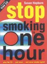 Stop Smoking in One Hour Play the CdJust Onceand Never Smoke Again
