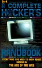 The Complete Hacker's Handbook : Everything You Need to Know About Hacking in the Age of the Web