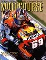 Motocourse 2006-2007 The World's Leading MotoGP  Superbike Annual