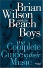 Complete Guide to the Music of the Beach Boys (Complete Guide to the Music of...)