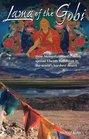 Lama of the Gobi How Mongolia's Mystic Monk Spread Tibetan Buddhism in the World's Harshest Desert