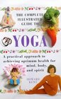 Yoga A Practical Approach to Achieving Optimum Health for Mind Body and Spirit