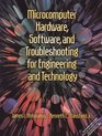 Microcomputer Hardware Software and Trouble- shooting for Engineering and Technology