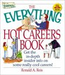 The Everything Hot Careers Book Get the In-Depth Insider Info on Some Really Cool Careers