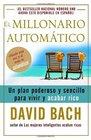 El millonario automtico Un plan poderoso y sencillo para vivir y acabar rico