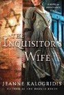 The Inquisitor's Wife A Novel of Renaissance Spain