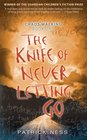 The Knife of Never Letting Go (Chaos Walking, Bk 1)