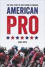 American Pro The True Story of Bike Racing in America