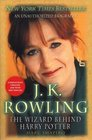 J. K. Rowling: Completely Updated : The Wizard Behind Harry Potter