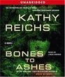 Bones to Ashes (Temperance Brennan, Bk 10) (Audio CD) (Unabridged)
