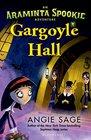 Gargoyle Hall An Araminta Spookie Adventure