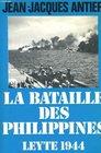 La bataille des Philippines Leyte 1944