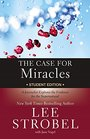 The Case for Miracles A Journalist Explores the Evidence for the Supernatural