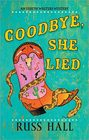 Goodbye, She Lied (Esbeth Walters, Bk 3)