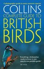 Collins Complete Guide to British Birds A Photographic Guide to Every Common Species