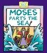 Moses Parts the Sea (Little Bible Bks)