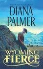 Wyoming Fierce (Wyoming Men, Bk 2)