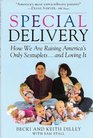 Special Delivery: How We Are Raising America's Only Sextuplets . . .and Loving It