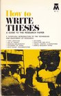 How To Write Theses A Guide to the Research Paper