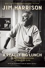 A Really Big Lunch The Roving Gourmand on Food and Life