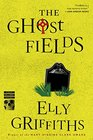 The Ghost Fields (Ruth Galloway, Bk 7)
