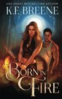 Born in Fire (Fire and Ice Trilogy) (Volume 1)
