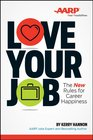 Love Your Job The New Rules of Career Happiness