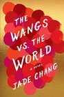 The Wangs vs. the World: A Novel