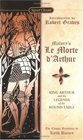 Malory's Le Morte D' Arthur King Arthur and the Legends of the Round Table
