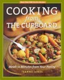 Cooking from the Cupboard Meals in Minutes from Your Pantry