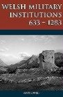 Welsh Military Institutions, 633-1283 (Studies in Welsh History)