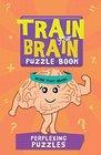 Train Your Brain Perplexing Puzzles