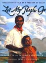 Let My People Go  Bible Stories Told by a Freeman of Color