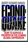 Econoquake How to Survive  Prosper in the Coming Global Depression