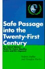 Safe Passage into the Twenty-First Century The United Nations' Quest for Peace Equality Justice and Development
