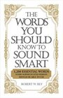 The Words You Should Know to Sound Smart 1200 Essential Words Every Sophisticated Person Should Be Able to Use