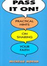 Pass it on Practical Hints on Sharing Your Faith