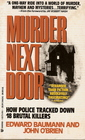 Murder Next Door How Police Tracked Down 18 Brutal Killers