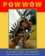 Powwow A Good Day to Dance