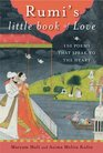 Rumi's Little Book of Love 150 Poems That Speak to the Heart