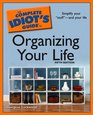 The Complete Idiot's Guide to Organizing Your Life 5th Edition