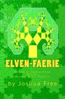 Book of Elven-Faerie: The Secrets of Dragon Kings, Druids, Wizards & The Pheryllt (Second Edition)