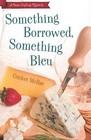 Something Borrowed, Something Bleu (Home Crafting, Bk 4)